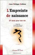 Couverture du livre « L'empreinte de naissance » de Brebion J-P. aux éditions Quintessence