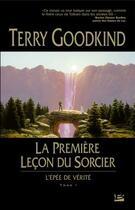 Couverture du livre « L'Épée de Vérité T.1 ; la première leçon du sorcier » de Terry Goodkind aux éditions Bragelonne