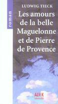 Couverture du livre « Les Amours De La Belle Maguelonne » de Ludwig Tieck aux éditions Alvik
