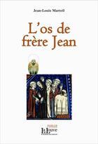 Couverture du livre « La relique t.2 ; l'os de frère Jean » de Jean-Louis Marteil aux éditions La Louve