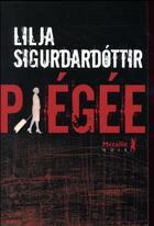 Couverture du livre « Piégée » de Lilja Sigurdardottir aux éditions Metailie
