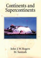 Couverture du livre « Continents and Supercontinents » de Santosh M aux éditions Oxford University Press Usa