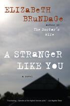 Couverture du livre « A Stranger Like You » de Brundage Elizabeth aux éditions Penguin Group Us