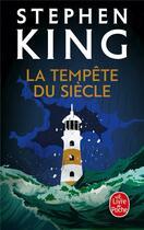 Couverture du livre « La tempête du siècle » de Stephen King aux éditions Lgf