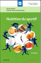 Couverture du livre « Nutrition du sportif » de Charles-Yannick Guezennec et Xavier Bigard aux éditions Elsevier-masson