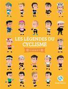 Couverture du livre « Les légendes du cyclisme » de Patricia Crete aux éditions Quelle Histoire