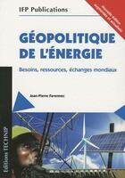 Couverture du livre « Géopolitique de l'énergie » de Jean-Pierre Favennec aux éditions Technip