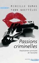 Couverture du livre « Passions criminelles » de Mireille Dumas et Yann Quefellec aux éditions Succes Du Livre