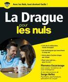 Couverture du livre « La drague pour les nuls » de Florence Escaravage aux éditions First
