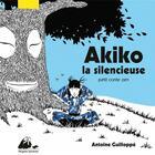 Couverture du livre « Akiko la silencieuse ; petit conte zen » de Antoine Guilloppe aux éditions Picquier