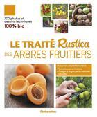 Couverture du livre « Le traité Rustica des arbres fruitiers » de Jean-Yves Prat et Daniel Brochard aux éditions Rustica