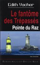 Couverture du livre « Le Fantome Des Trepasses » de Edith Vacher aux éditions Astoure