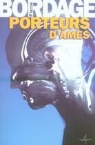 Couverture du livre « Porteurs d'âmes » de Pierre Bordage aux éditions Au Diable Vauvert