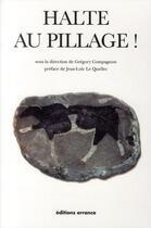 Couverture du livre « Halte au pillage ! » de Collectif aux éditions Errance