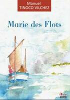Couverture du livre « Marie des flots » de Manuel Tinoco Vilchez aux éditions Atria