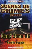 Couverture du livre « Dead zone A6 » de Poupee A aux éditions Scenes De Crime