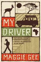 Couverture du livre « My Driver » de Maggie Gee aux éditions Saqi Books Digital