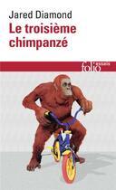 Couverture du livre « Le troisième chimpanzé » de Jared Diamond aux éditions Gallimard