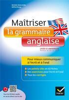 Couverture du livre « Maîtriser la grammaire anglaise à l'écrit et à l'oral » de Wilfrid Rotge et Michele Malavieille aux éditions Hatier