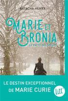 Couverture du livre « Marie et Bronia ; le pacte des soeurs » de Natacha Henry aux éditions Albin Michel