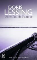 Couverture du livre « Un enfant de l'amour » de Doris Lessing aux éditions J'ai Lu