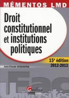 Couverture du livre « Droit constitutionnel et institutions politiques (15e édition) » de Jean-Claude Acquaviva aux éditions Gualino