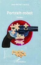 Couverture du livre « Portrait-robot » de Jean-Michel Lecocq aux éditions L'harmattan