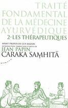 Couverture du livre « Caraka Samhita t.2 ; les thérapeutiques » de Jean Papin aux éditions Almora