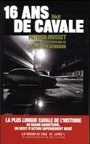 Couverture du livre « Seize ans de cavales » de Sebastien Gendron et Patrick Musset aux éditions La Manufacture De Livres
