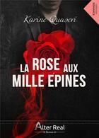 Couverture du livre « La rose aux mille épines » de Karine Quasevi aux éditions Alter Real