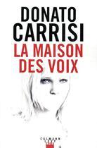 Couverture du livre « La maison des voix » de Donato Carrisi aux éditions Calmann-levy