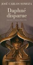 Couverture du livre « Daphné disparue » de Jose Carlos Somoza aux éditions Actes Sud