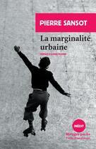 Couverture du livre « La marginalité urbaine » de Pierre Sansot aux éditions Rivages