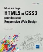 Couverture du livre « Mise en page HTML5 et CSS3 pour des sites responsive web design » de Christophe Aubry aux éditions Eni