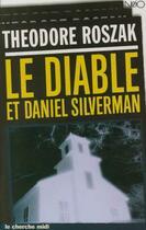 Couverture du livre « Le diable et Daniel Silverman » de Theodore Roszak aux éditions Cherche Midi