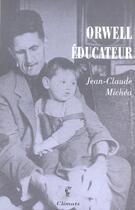 Couverture du livre « Orwell educateur » de Jean-Claude Michea aux éditions Climats