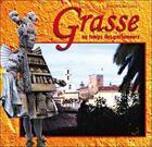 Couverture du livre « Grasse au temps des parfumeurs » de Jean-Michel Goux aux éditions Clc