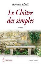 Couverture du livre « Le cloître des simples » de Adeline Yzac aux éditions Lucien Souny