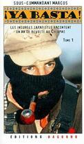 Couverture du livre « ¡ ya basta ! t.1 ; les insurgés zapatistes racontent un an de révolte au Chiapas » de Sous-Commandant Marc aux éditions Dagorno