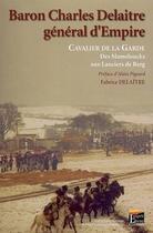 Couverture du livre « Baron Charles Delaitre ; général d'Empire » de Fabrice Delaitre aux éditions Regi Arm