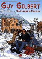 Couverture du livre « Guy Gilbert ; des loups  faucon » de Despas et Fostroy et Kukawik et Faymonville aux éditions Coccinelle