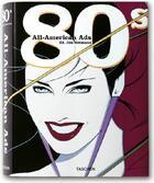 Couverture du livre « All-american ads of the 80's » de Jim Heimann aux éditions Taschen