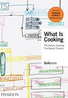 Couverture du livre « What is cooking ; the action : cooking, the result : cuisine » de Ferran Adria aux éditions Phaidon Press