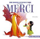 Couverture du livre « Mon dragon apprend à dire merci » de Lang Anna aux éditions Hachette Enfants