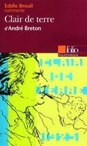 Couverture du livre « Clair de terre, d'André Breton » de Eddie Breuil aux éditions Gallimard