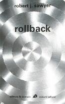 Couverture du livre « Rollback » de Robert J. Sawyer aux éditions Robert Laffont
