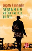 Couverture du livre « Personne ne peut arrêter une fille qui rêve » de Brigitte Hemmerlin aux éditions Lgf