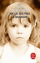 Couverture du livre « Ne le dis pas à Maman » de Toni Maguire aux éditions Lgf