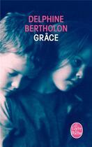 Couverture du livre « Grâce » de Delphine Bertholon aux éditions Lgf