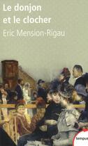 Couverture du livre « Le donjon et le clocher » de Eric Mension-Rigau aux éditions Perrin